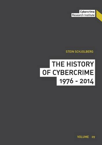 The History of Cybercrime (Paperback)