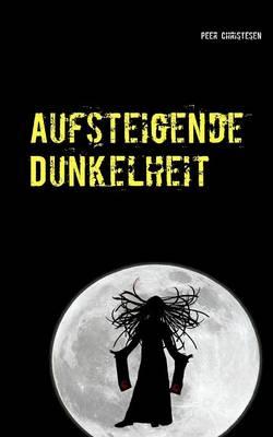 Aufsteigende Dunkelheit (Paperback)