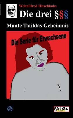 Die Drei Paragraphenzeichen Und Mante Tatildas Geheimnis (Paperback)