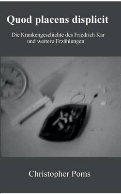 Quod Placens Displicit (Paperback)