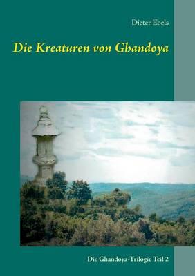 Die Kreaturen Von Ghandoya (Paperback)