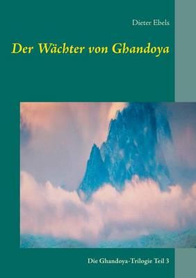 Der Wachter Von Ghandoya (Paperback)