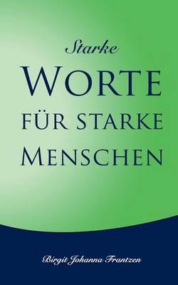 Starke Worte Fur Starke Menschen (Paperback)
