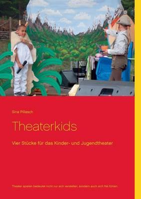 Theaterkids: Vier Stucke fur das Kinder- und Jugendtheater (Paperback)