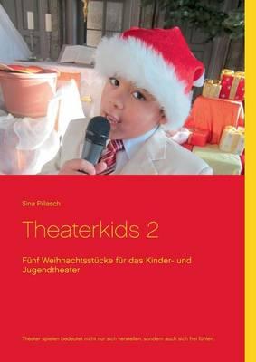 Theaterkids 2: Funf Weihnachtsstucke fur das Kinder- und Jugendtheater (Paperback)