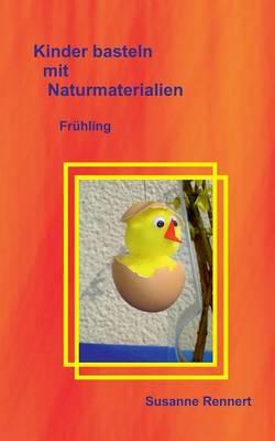 Kinder Basteln Mit Naturmaterialien (Paperback)