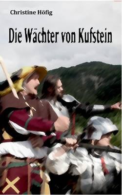 Die Wachter Von Kufstein (Paperback)