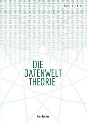 Die Datenwelt Theorie (Paperback)