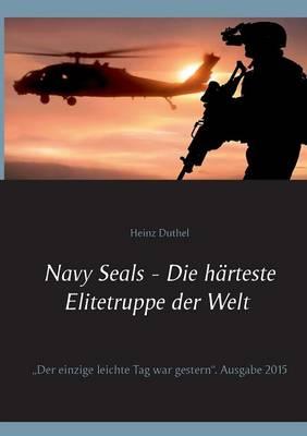 Navy Seals - Die harteste Elitetruppe der Welt II (Paperback)