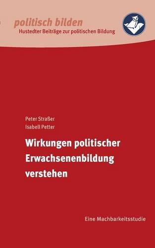 Wirkungen Politischer Erwachsenenbildung Verstehen (Paperback)