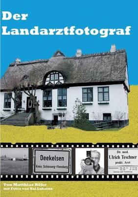 Der Landarztfotograf (Paperback)