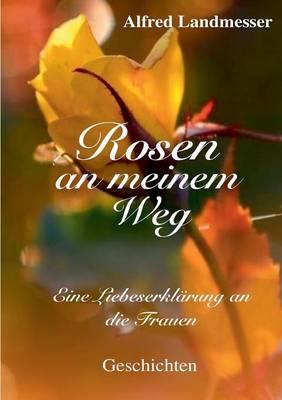 Rosen an Meinem Weg (Paperback)
