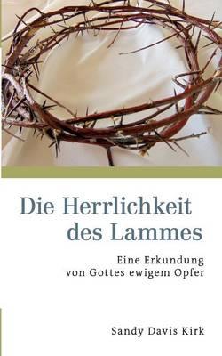 Die Herrlichkeit Des Lammes (Paperback)