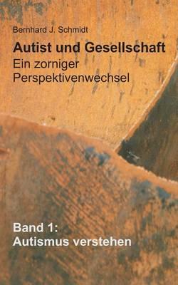 Autist Und Gesellschaft - Ein Zorniger Perspektivenwechsel (Paperback)