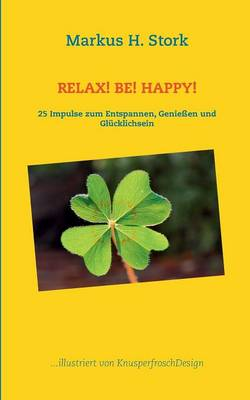 Relax! Be! Happy! (Paperback)