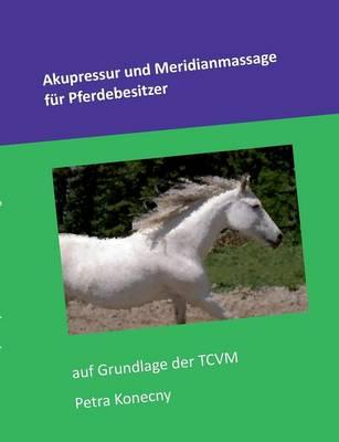 Akupressur Und Meridianmassage Fur Pferdebesitzer (Paperback)