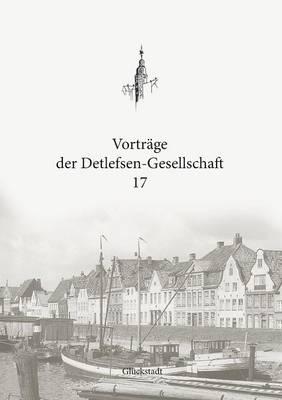Vortrage Der Detlefsen-Gesellschaft 17 (Paperback)