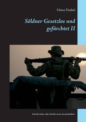 Soldner Gesetzlos Und Gefurchtet - II (Paperback)