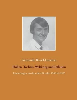 Hohere Tochter, Weltkrieg Und Inflation (Paperback)