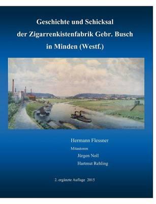 Geschichte Und Schicksal Der Zigarrenkistenfabrik Gebr. Busch (Paperback)