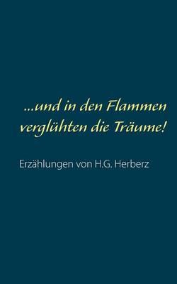 ...Und in Den Flammen Vergluhten Die Traume! (Paperback)