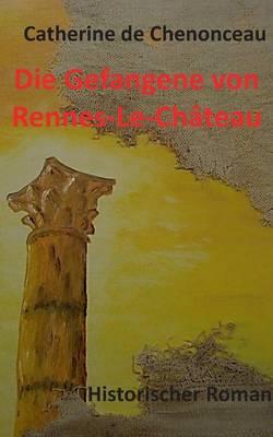 Die Gefangene Von Rennes-Le-Chateau (Paperback)