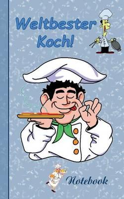 Weltbester Koch: Motiv Notizbuch, Notebook, Einschreibbuch, Tagebuch, Kritzelbuch im praktischen Pocketformat (Paperback)