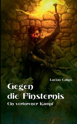 Gegen Die Finsternis (Paperback)