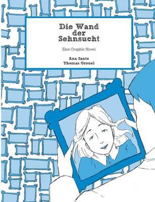 Die Wand Der Sehnsucht (Paperback)