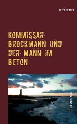 Kommissar Brockmann Und Der Mann Im Beton (Paperback)