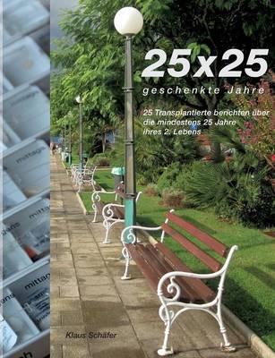 25 X 25 Geschenkte Jahre (Paperback)