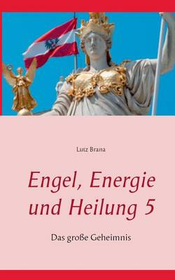 Engel, Energie Und Heilung 5 (Paperback)