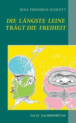 Die Langste Leine Tragt Die Freiheit (Paperback)