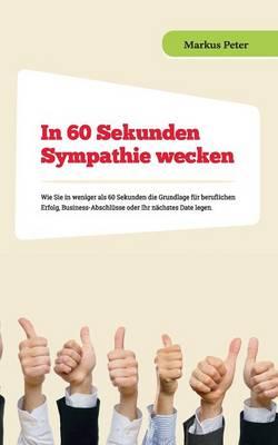 In 60 Sekunden Sympathie Wecken (Paperback)