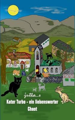 Kater Turbo - Ein Liebenswerter Chaot (Paperback)