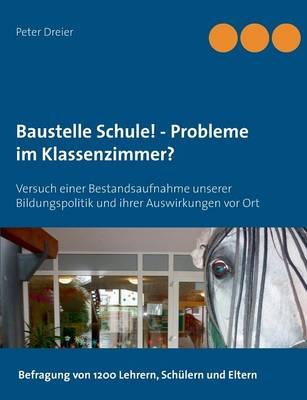 Baustelle Schule! - Probleme Im Klassenzimmer? (Paperback)