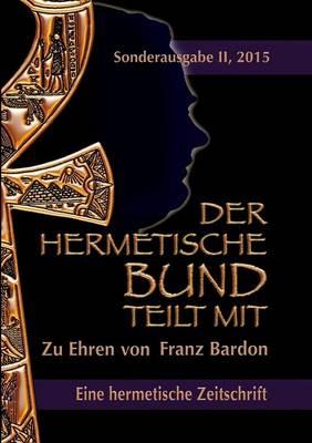 Der Hermetische Bund Teilt Mit: Sonderausgabe NR. II (Paperback)