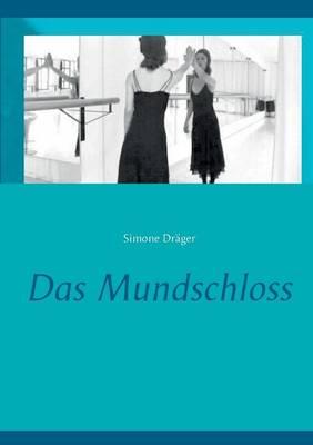 Das Mundschloss (Paperback)