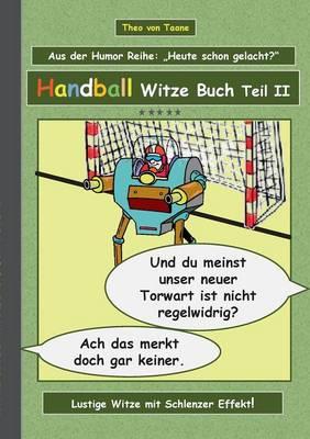 Handball Witze Buch - Teil II (Paperback)