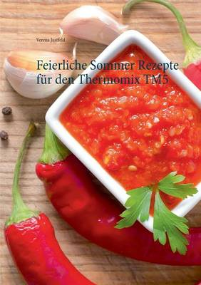 Feierliche Sommer Rezepte Fur Den Thermomix Tm5 (Paperback)