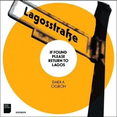 Emeka Ogboh: IF FOUND PLEASE RETURN TO LAGOS (Paperback)