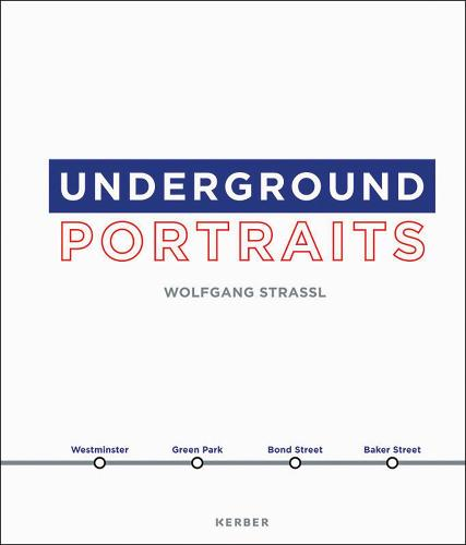 Wolfgang Strassl: Underground Portraits (Hardback)