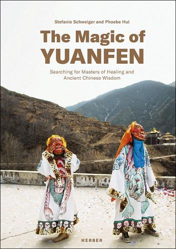 The Magic of Yuanfen: Searching for Masters of Healing and Ancient Chinese Wisdom (Hardback)
