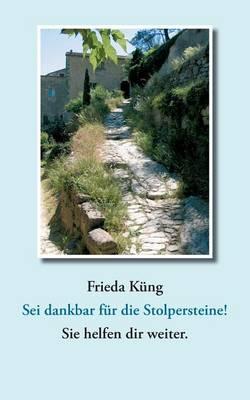 SEI Dankbar Fur Die Stolpersteine! Sie Helfen Dir Weiter (Paperback)