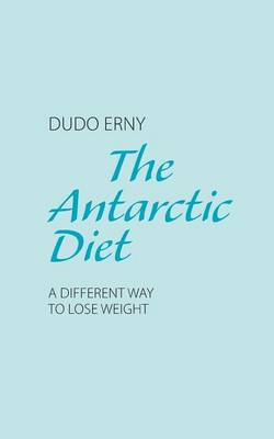 The Antarctic Diet (Paperback)