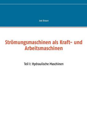 Stromungsmaschinen ALS Kraft- Und Arbeitsmaschinen (Paperback)