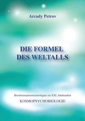 Die Formel des Weltalls: Kosmopsychobiologie (Paperback)