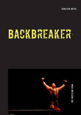 Backbreaker - Der Wrestling Krimi (Paperback)