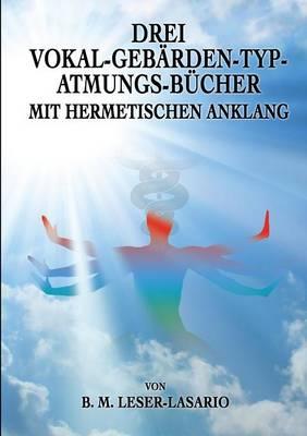 Drei Vokal-Gebarden-Typ-Atmungs- Bucher Mit Hermetischen Anklang (Paperback)