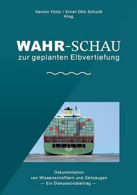 Wahr-Schau Zur Geplanten Elbvertiefung (Paperback)